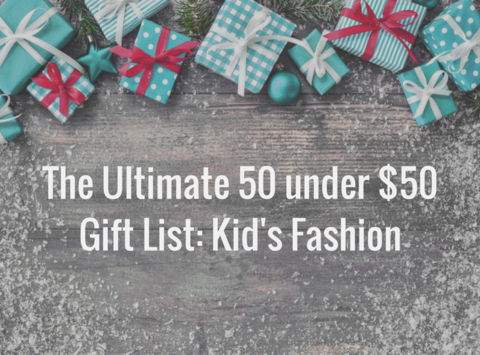 The Ultimate Gift Guide Under $50: Kid's Fashion