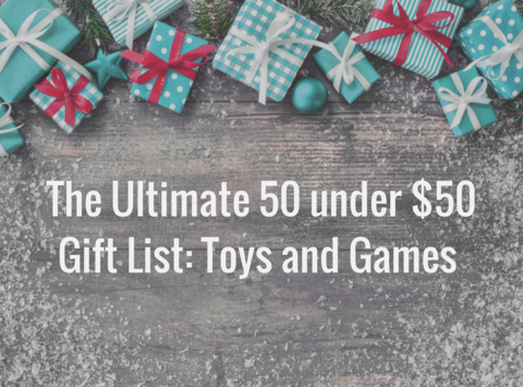 The Ultimate Gift Guide Under $50: Toys And Games