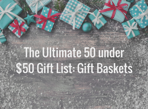 The Ultimate Gift Guide Under $50: Gift Baskets